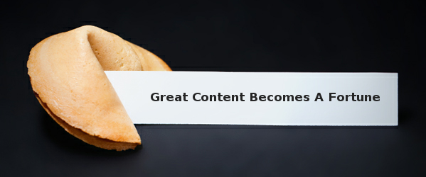Great Content Becomes A Fortune